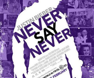 justin bieber, never say never, and believe image
