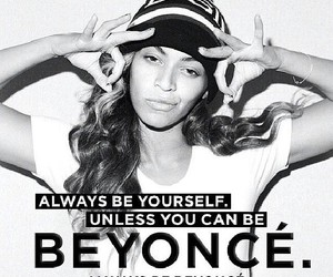 beyoncé, be, and quote image