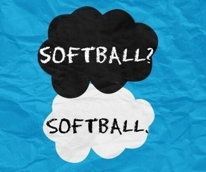 softball, the fault in our stars, and softball is life image