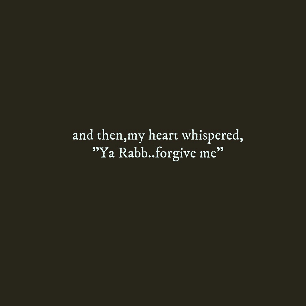 Forgive Me Quotes Ya Allahforgive Me Discovered7Abibti