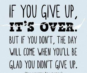 quote, give up, and life image