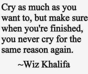 cry, quotes, and wiz khalifa image