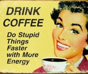 coffee, funny, and energy image
