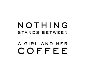 coffee, quotes, and girl image