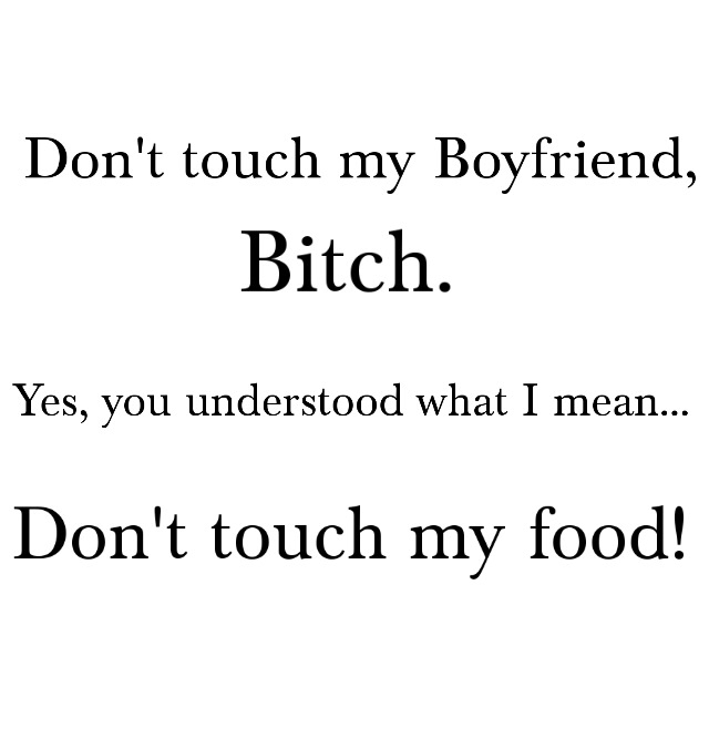 Don\'t touch my food! discovered by Amy on We Heart It