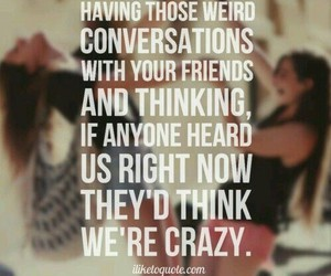 friends, best friends, and crazy image