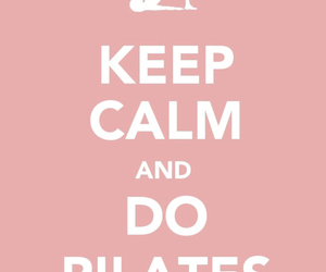 pilates, keep calm, and fitness image