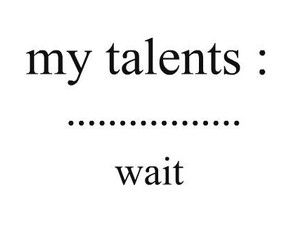 talent, wait, and funny image