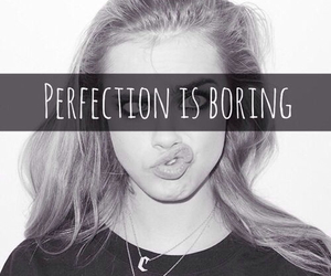 boring and perfection image
