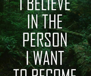 i believe, quote, and who i want to be image
