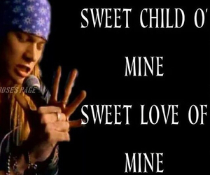 axl rose, sweet child o mine, and love of my life image