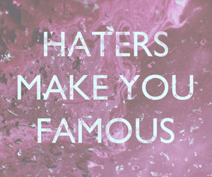 haters, famous, and quote image