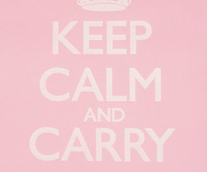 keep calm and carry on, pink, and poster image
