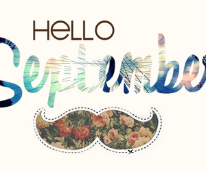 September, hello, and moustache image