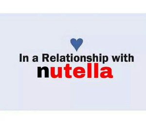 nutella, Relationship, and quote image
