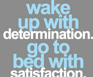 quotes, determination, and satisfaction image