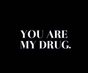 drug, love, and my image