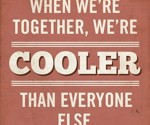 cool, cooler, and together image