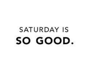saturday, weekend, and good image