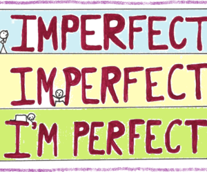imperfect, i'm perfect, and perfect image