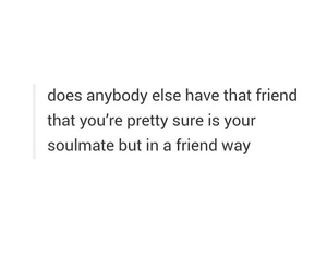 friends, soulmate, and best friends image