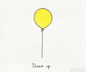 Dream, up, and dream up image