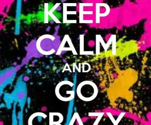 crazy, keep calm, and colors image