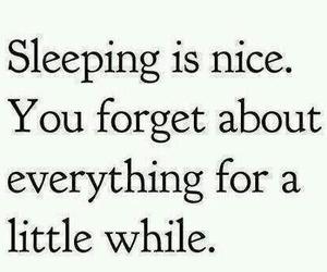 sleep, forget, and nice image