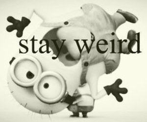 minions, weird, and stay weird image