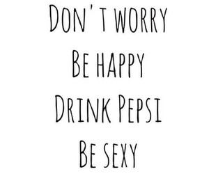 Pepsi, happy, and quote image