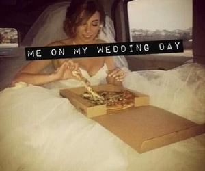 pizza, wedding, and me image