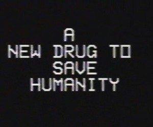 drugs, humanity, and grunge image