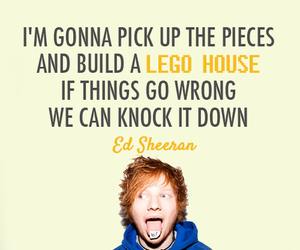 ed sheeran, lego house, and quote image