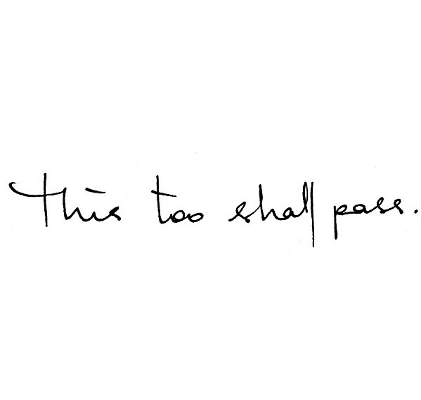 This Too Shall Pass Uploaded By Jarka On We Heart It