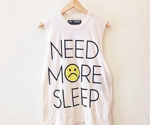 sleep, need, and shirt image