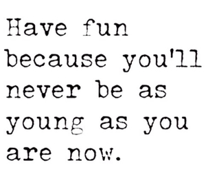 fun, young, and quote image