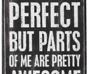 quotes, perfect, and awesome image