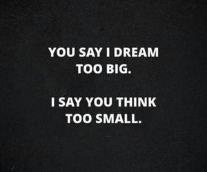 Dream, quotes, and think image