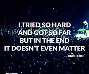 linkin park, quotes, and in the end image