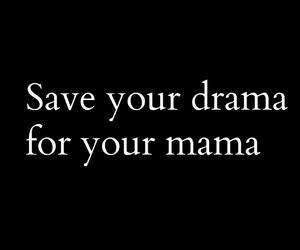 drama, save, and mama image