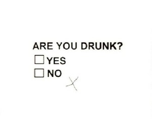 drunk, no, and yes image