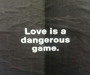 love, game, and dangerous image