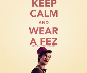 doctor who, keep calm, and fez image