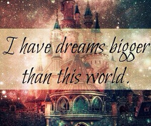 Dream, world, and quote image