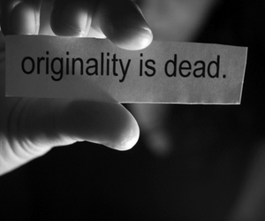 originality, dead, and quote image