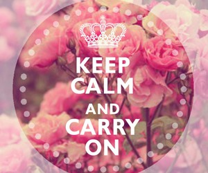 keep calm and carry on, phrase, and rose image