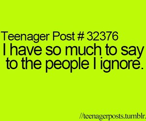 ignore, say, and teenagerpost image