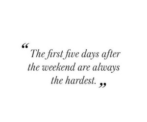 weekend, quote, and funny image