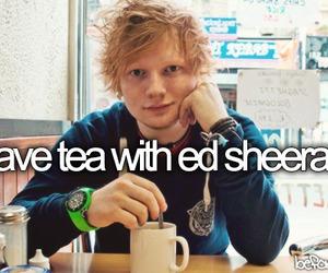 before i die, tea, and ed sheeran image