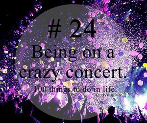 concert, 24, and crazy image